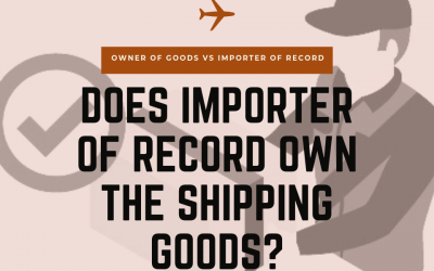 Does Importer of Record IOR Own the Shipping Goods?
