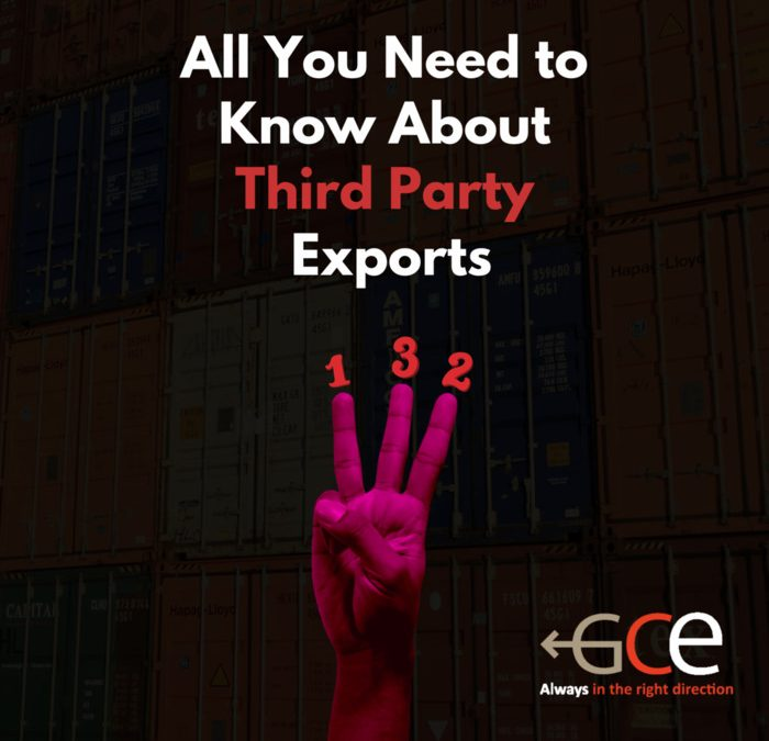All You Need to Know About Third-Party Exports - GCE Logistic