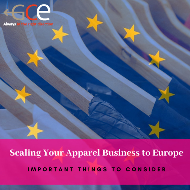 Things to Consider if You Are Scaling Your Apparel Business to Europe - GCE Logistic Fashion